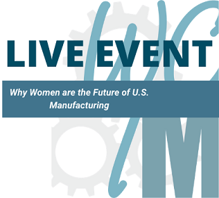 LIVE EVENT: Why Women are the Future of U.S. Manufacturing